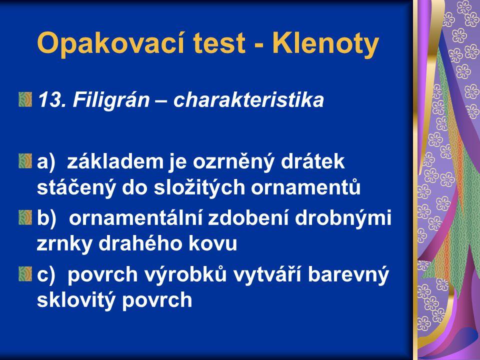 Opakovací test - Klenoty 13.