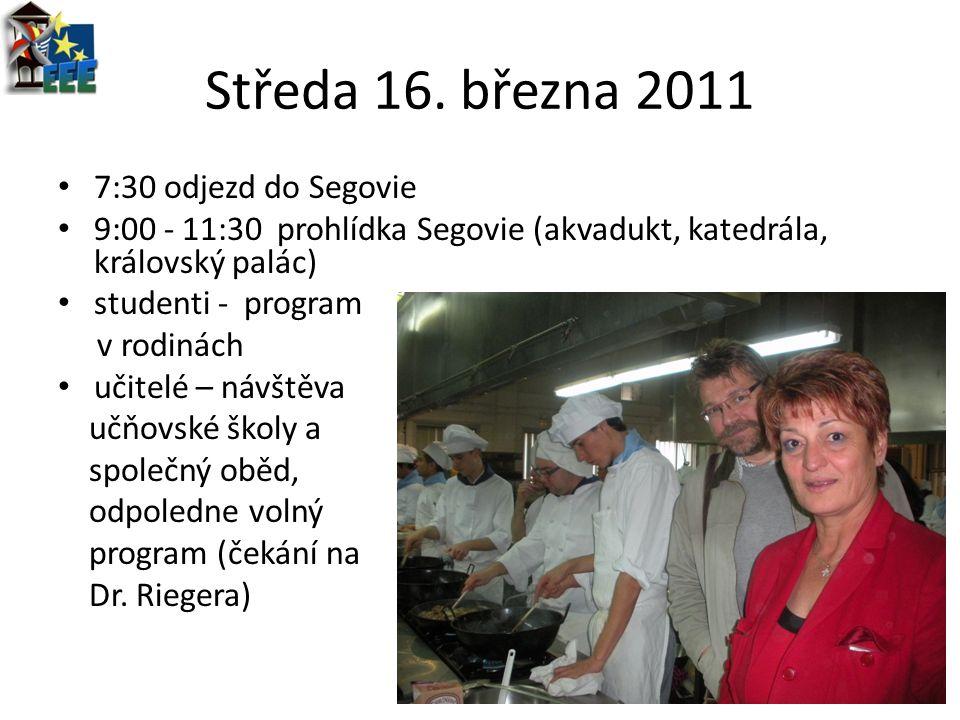 Středa 16. března 2011 7:30 odjezd do Segovie 9:00 - 11:30 prohlídka Segovie (akvadukt, katedrála, královský palác) studenti - program v rodinách učit