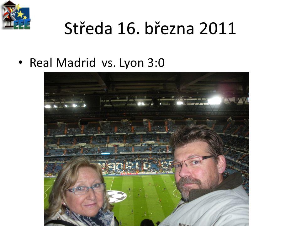 Středa 16. března 2011 Real Madrid vs. Lyon 3:0
