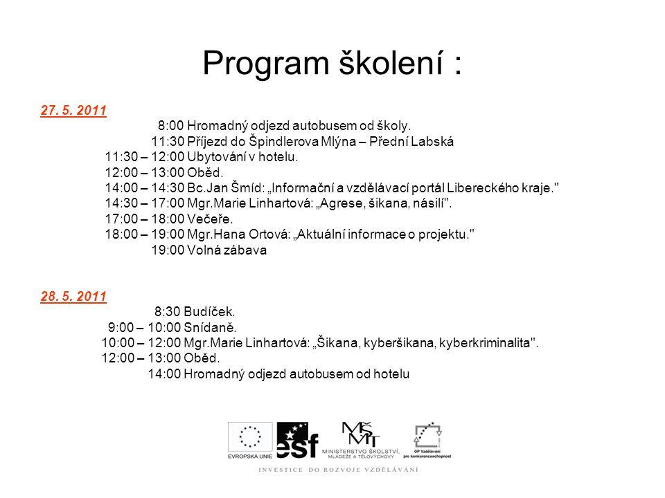Program školení : 27.5. 2011 8:00 Hromadný odjezd autobusem od školy.