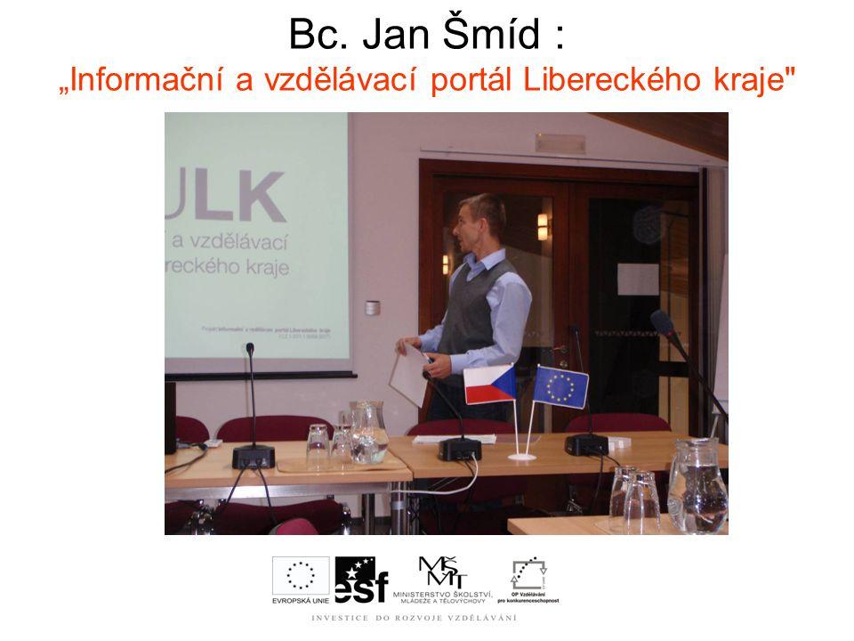 """Bc. Jan Šmíd : """"Informační a vzdělávací portál Libereckého kraje"""