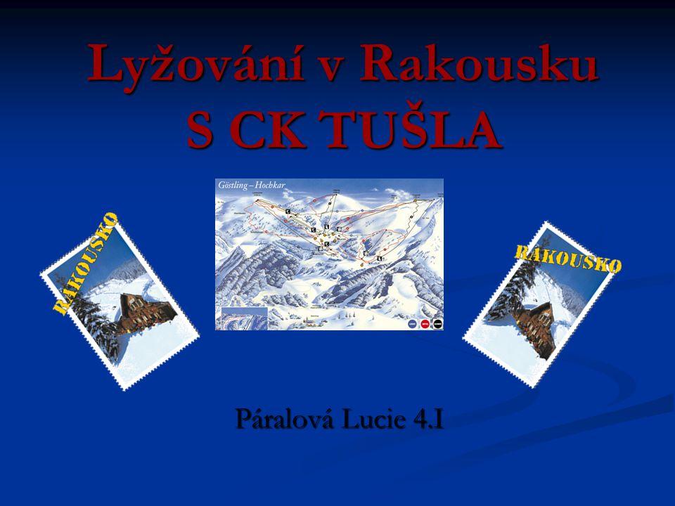 Lyžování v Rakousku S CK TUŠLA Páralová Lucie 4.I