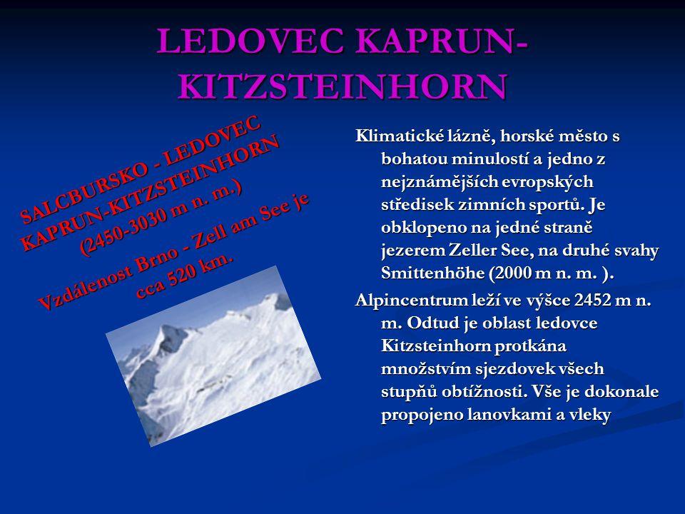 LEDOVEC KAPRUN- KITZSTEINHORN Klimatické lázně, horské město s bohatou minulostí a jedno z nejznámějších evropských středisek zimních sportů. Je obklo