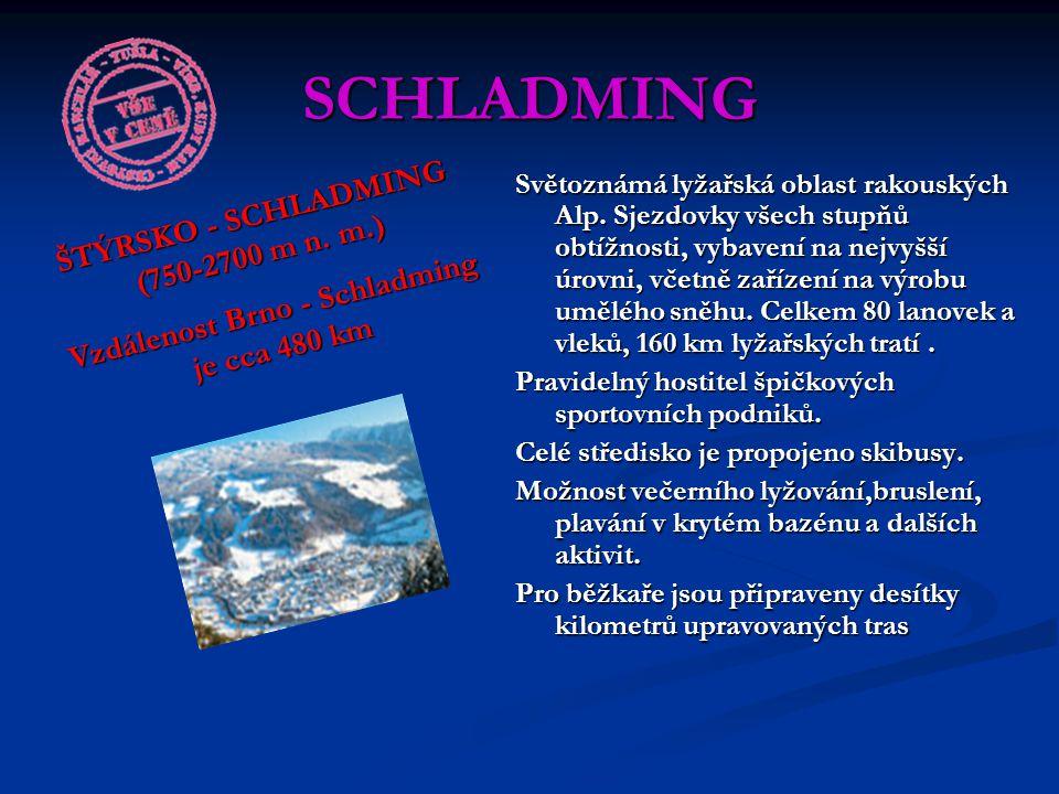 SCHLADMING Světoznámá lyžařská oblast rakouských Alp. Sjezdovky všech stupňů obtížnosti, vybavení na nejvyšší úrovni, včetně zařízení na výrobu uměléh