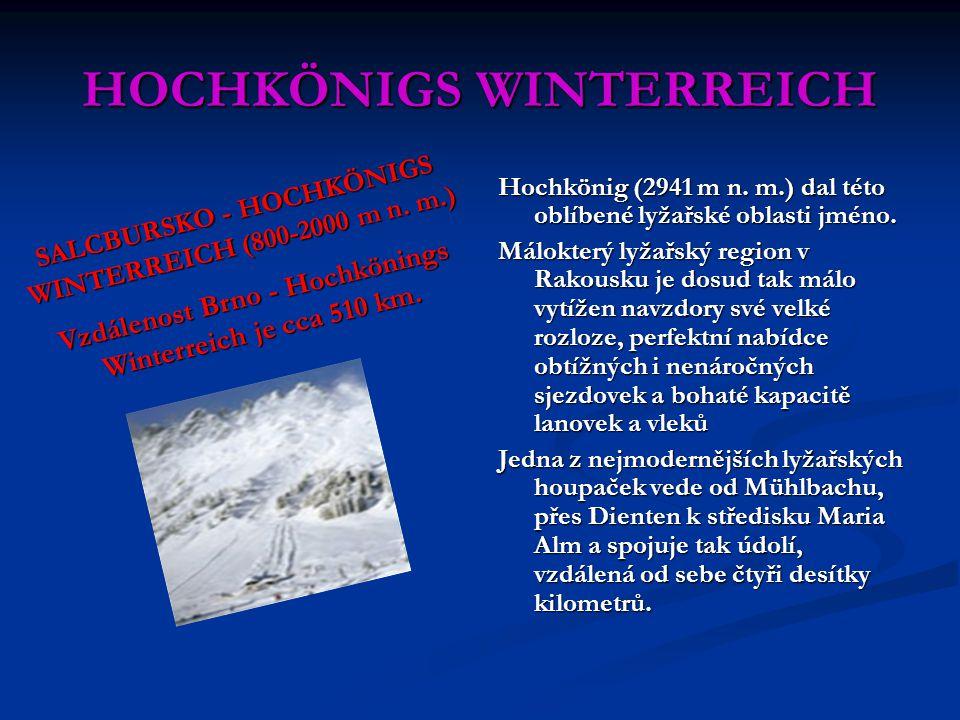 HOCHKÖNIGS WINTERREICH Hochkönig (2941 m n. m.) dal této oblíbené lyžařské oblasti jméno. Málokterý lyžařský region v Rakousku je dosud tak málo vytíž