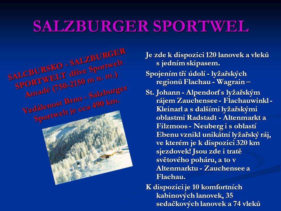 SALZBURGER SPORTWEL Je zde k dispozici 120 lanovek a vleků s jedním skipasem. Spojením tří údolí - lyžařských regionů Flachau - Wagrain – St. Johann -