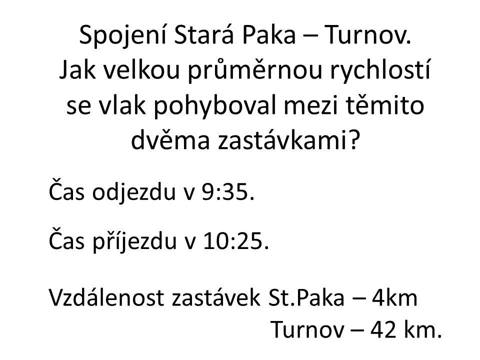 Čas odjezdu v 9:35. Spojení Stará Paka – Turnov. Jak velkou průměrnou rychlostí se vlak pohyboval mezi těmito dvěma zastávkami? Čas příjezdu v 10:25.