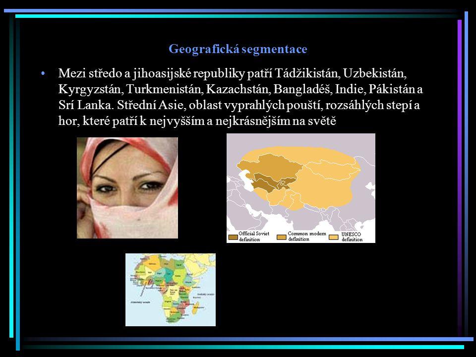 Geografická segmentace Mezi středo a jihoasijské republiky patří Tádžikistán, Uzbekistán, Kyrgyzstán, Turkmenistán, Kazachstán, Bangladéš, Indie, Pákistán a Srí Lanka.