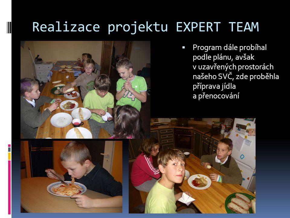 Realizace projektu EXPERT TEAM  Program dále probíhal podle plánu, avšak v uzavřených prostorách našeho SVČ, zde proběhla příprava jídla a přenocování