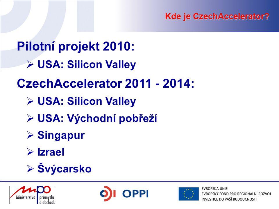  USA: Silicon Valley Pilotní projekt 2010: Kde je CzechAccelerator.