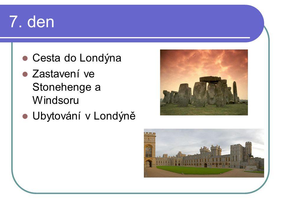 7. den Cesta do Londýna Zastavení ve Stonehenge a Windsoru Ubytování v Londýně