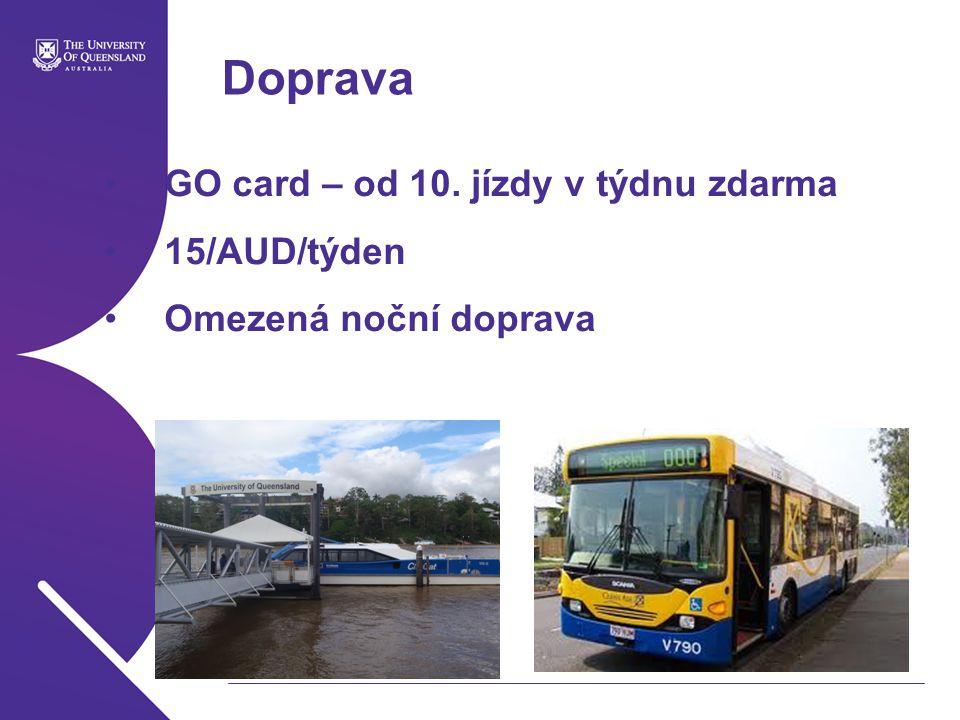 Doprava GO card – od 10. jízdy v týdnu zdarma 15/AUD/týden Omezená noční doprava