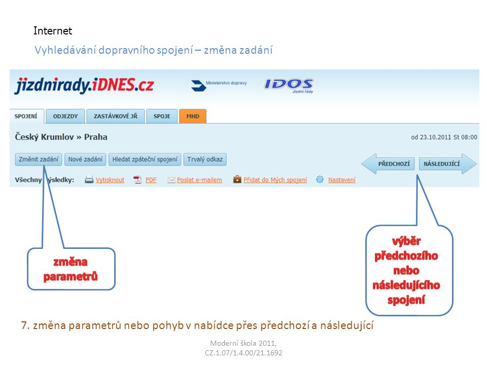 Moderní škola 2011, CZ.1.07/1.4.00/21.1692 Internet Vyhledávání dopravního spojení – změna zadání 7.