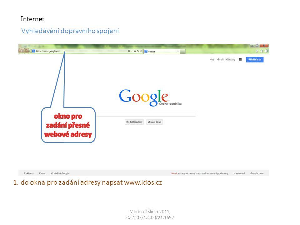 Internet Vyhledávání dopravního spojení 1. do okna pro zadání adresy napsat www.idos.cz