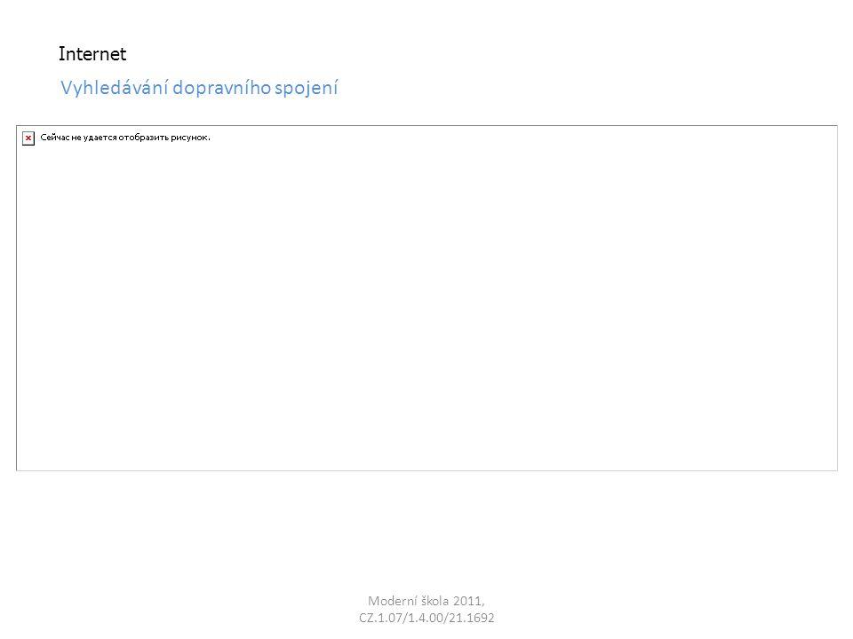 Moderní škola 2011, CZ.1.07/1.4.00/21.1692 Internet Vyhledávání dopravního spojení