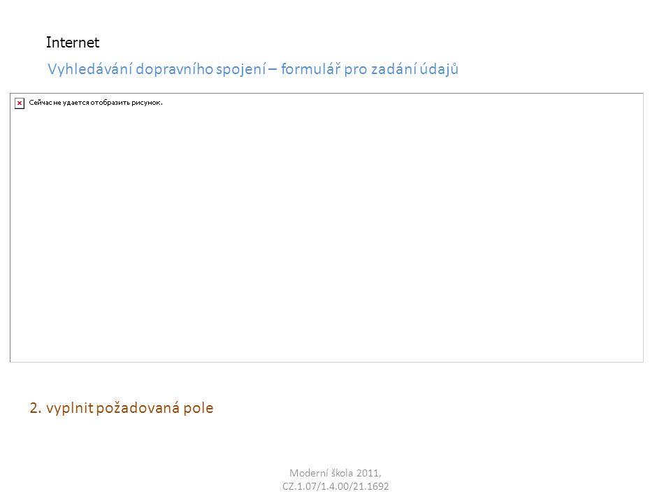 Moderní škola 2011, CZ.1.07/1.4.00/21.1692 Internet Vyhledávání dopravního spojení – formulář pro zadání údajů 2.