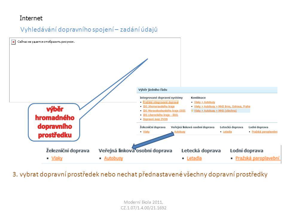 Moderní škola 2011, CZ.1.07/1.4.00/21.1692 Internet Vyhledávání dopravního spojení – zadání údajů 3.