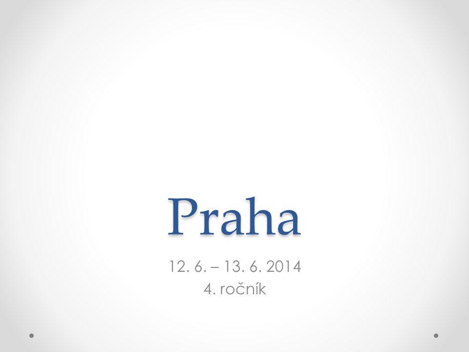 Praha 12. 6. – 13. 6. 2014 4. ročník