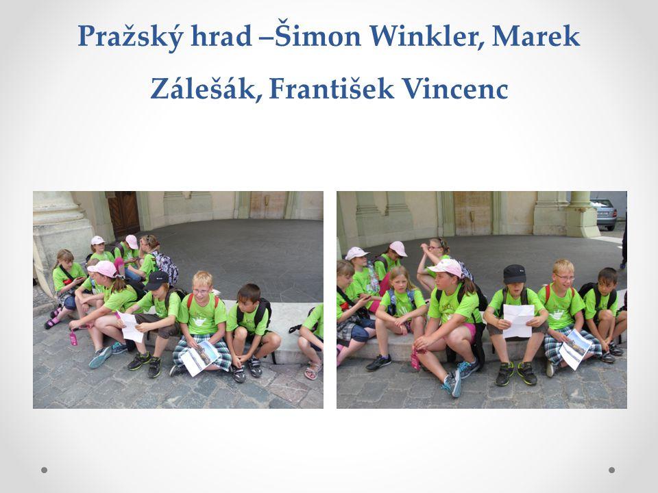 Pražský hrad –Šimon Winkler, Marek Zálešák, František Vincenc