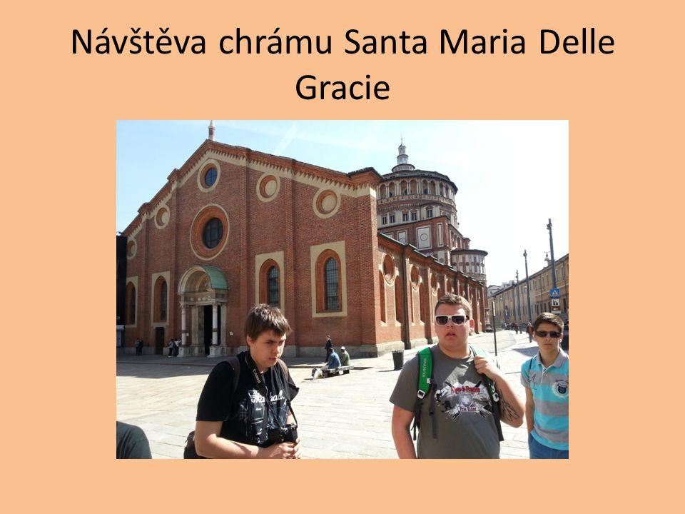Návštěva chrámu Santa Maria Delle Gracie