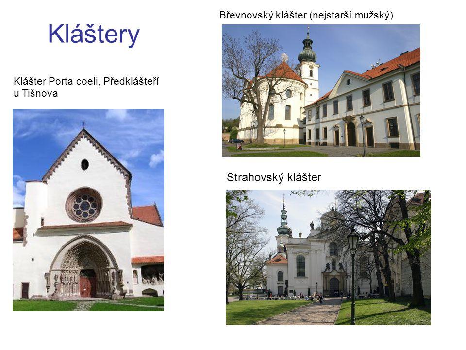 Kláštery Břevnovský klášter (nejstarší mužský) Klášter Porta coeli, Předklášteří u Tišnova Strahovský klášter