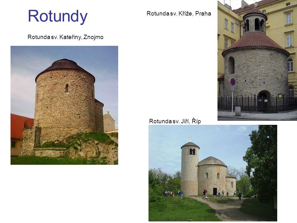 Rotundy Rotunda sv. Kateřiny, Znojmo Rotunda sv. Jiří, Říp Rotunda sv. Kříže, Praha