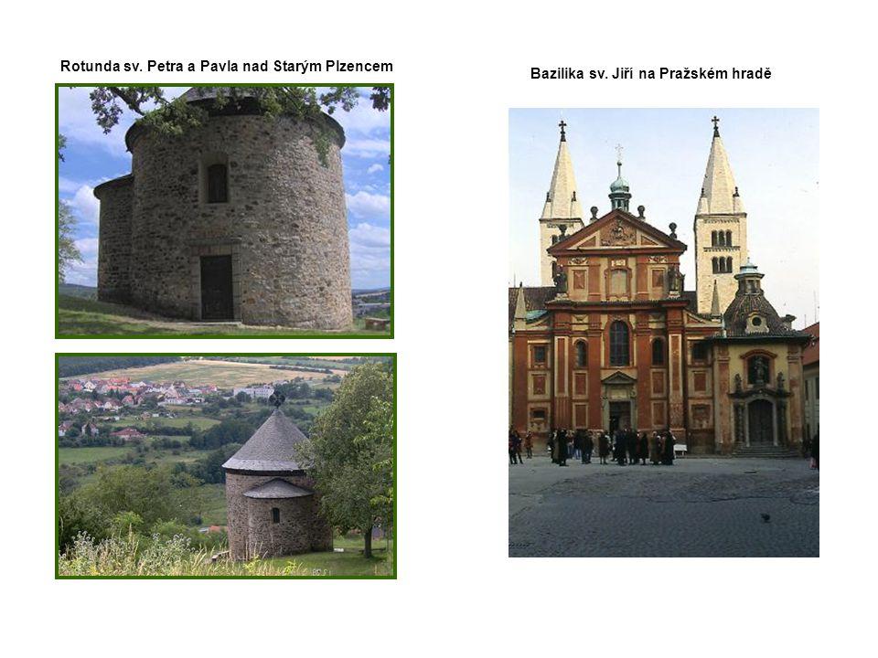 Rotunda sv. Petra a Pavla nad Starým Plzencem Bazilika sv. Jiří na Pražském hradě