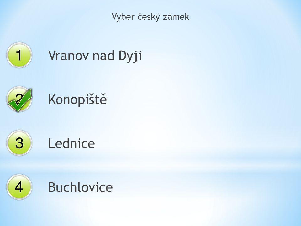 Vyber český zámek Vranov nad Dyji Konopiště Lednice Buchlovice