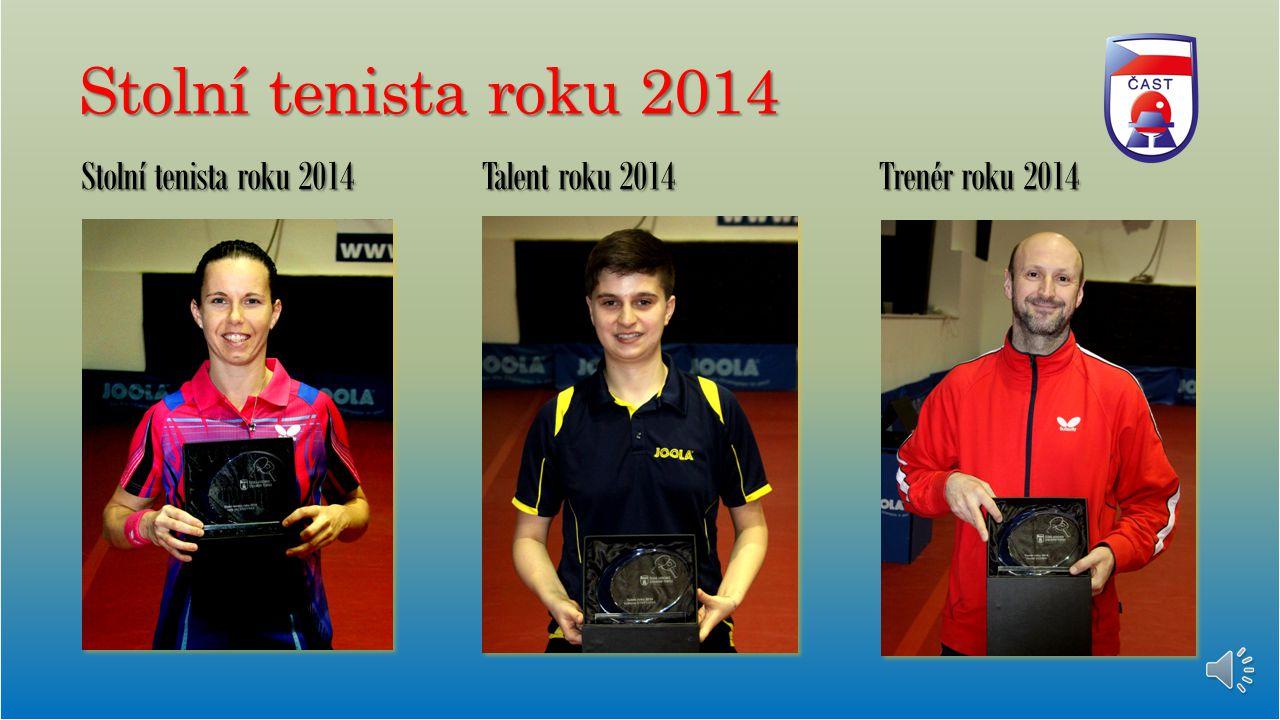 Stolní tenista roku 2014 Stolní tenista roku 2014 Talent roku 2014 Trenér roku 2014