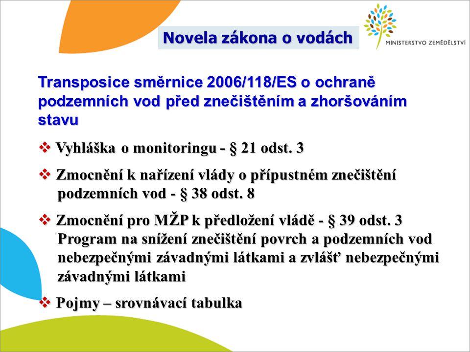 Transposice směrnice 2006/118/ES o ochraně podzemních vod před znečištěním a zhoršováním stavu  Vyhláška o monitoringu - § 21 odst. 3  Zmocnění k na