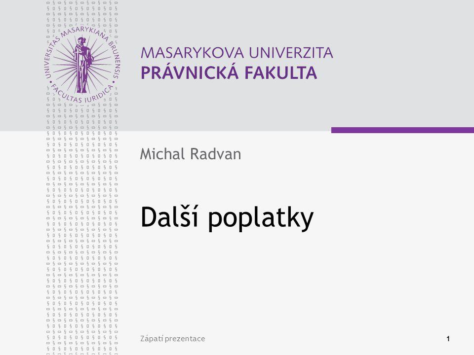 Zápatí prezentace1 Další poplatky Michal Radvan