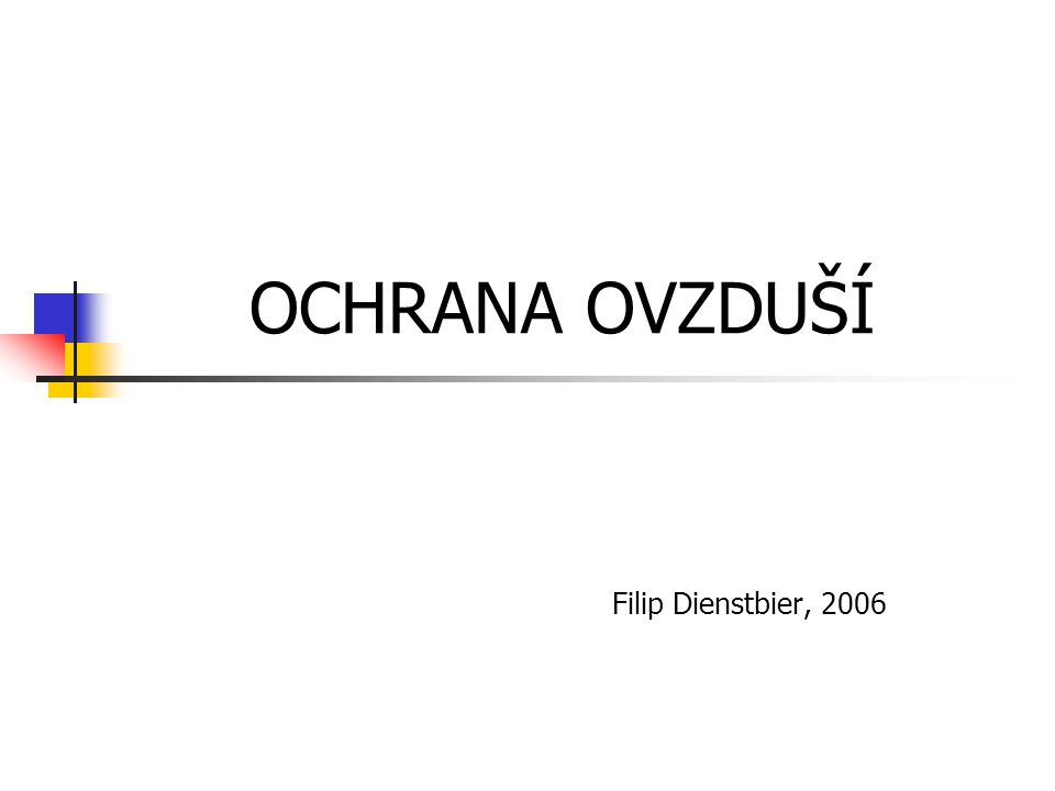 OCHRANA OVZDUŠÍ Filip Dienstbier, 2006
