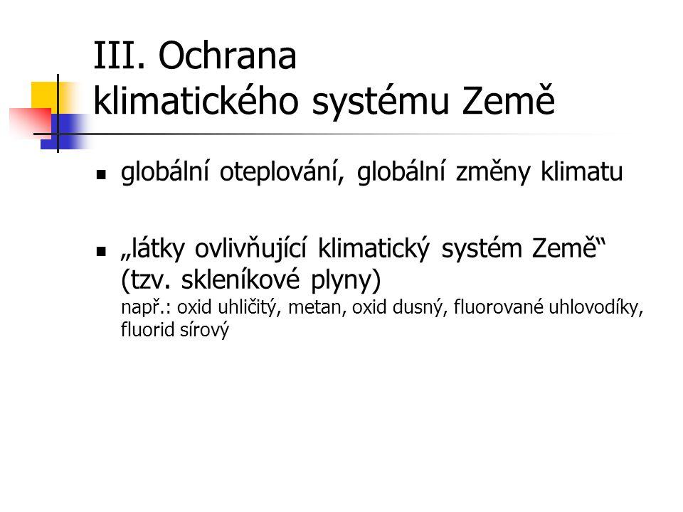 """globální oteplování, globální změny klimatu """"látky ovlivňující klimatický systém Země (tzv."""
