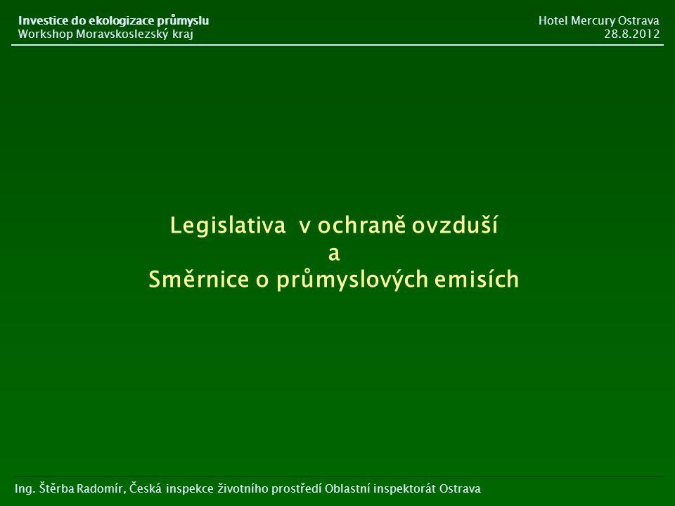 Legislativa v ochraně ovzduší a Směrnice o průmyslových emisích Ing.
