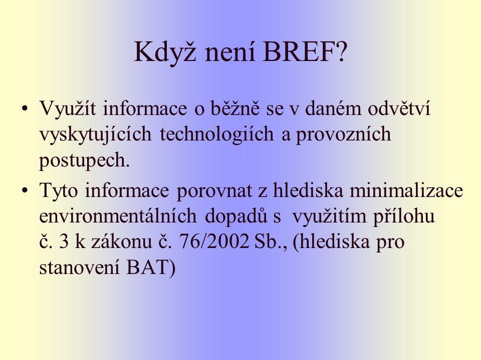 Když není BREF? Využít informace o běžně se v daném odvětví vyskytujících technologiích a provozních postupech. Tyto informace porovnat z hlediska min