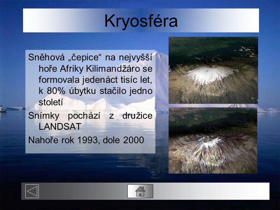 """Kryosféra Sněhová """"čepice na nejvyšší hoře Afriky Kilimandžáro se formovala jedenáct tisíc let, k 80% úbytku stačilo jedno století Snímky pochází z družice LANDSAT Nahoře rok 1993, dole 2000"""