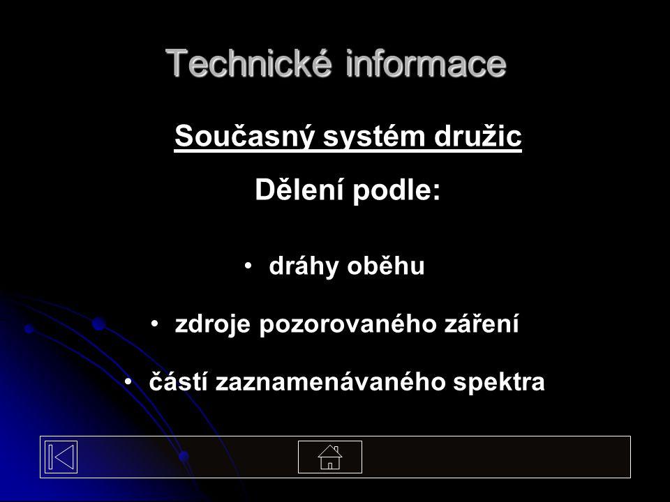 Technické informace Současný systém družic Dělení podle: částí zaznamenávaného spektra zdroje pozorovaného záření dráhy oběhu