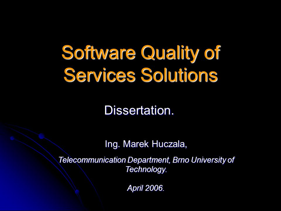Software Quality of Services Solutions Dissertation.
