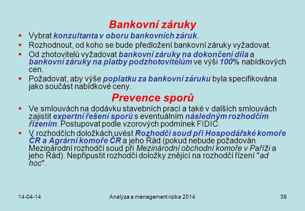 14-04-14Analýza a management rizika 201439 Bankovní záruky  Vybrat konzultanta v oboru bankovních záruk.  Rozhodnout, od koho se bude předložení ban