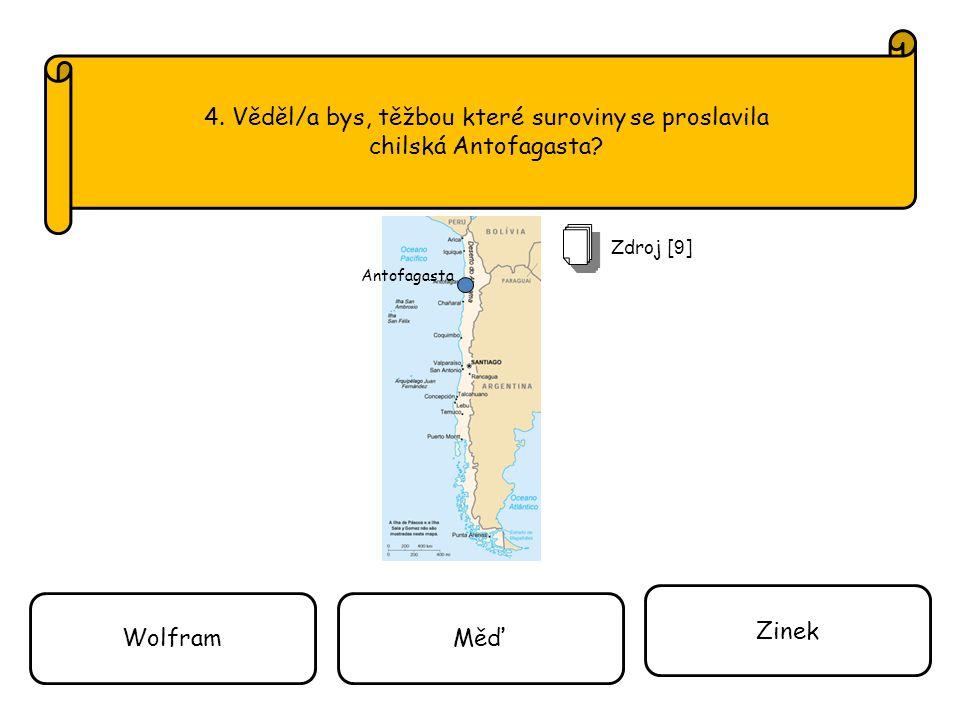 4. Věděl/a bys, těžbou které suroviny se proslavila chilská Antofagasta.