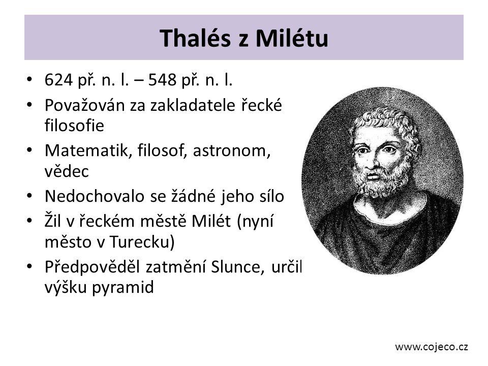 Thalés z Milétu 624 př. n. l. – 548 př. n. l.
