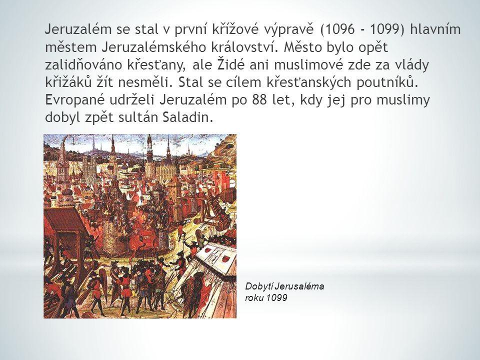 Jeruzalém se stal v první křížové výpravě (1096 - 1099) hlavním městem Jeruzalémského království. Město bylo opět zalidňováno křesťany, ale Židé ani m