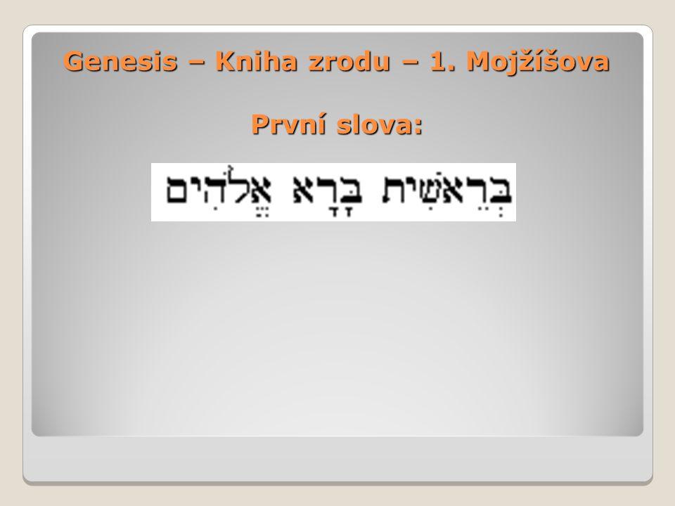 Genesis – Kniha zrodu – 1. Mojžíšova První slova: