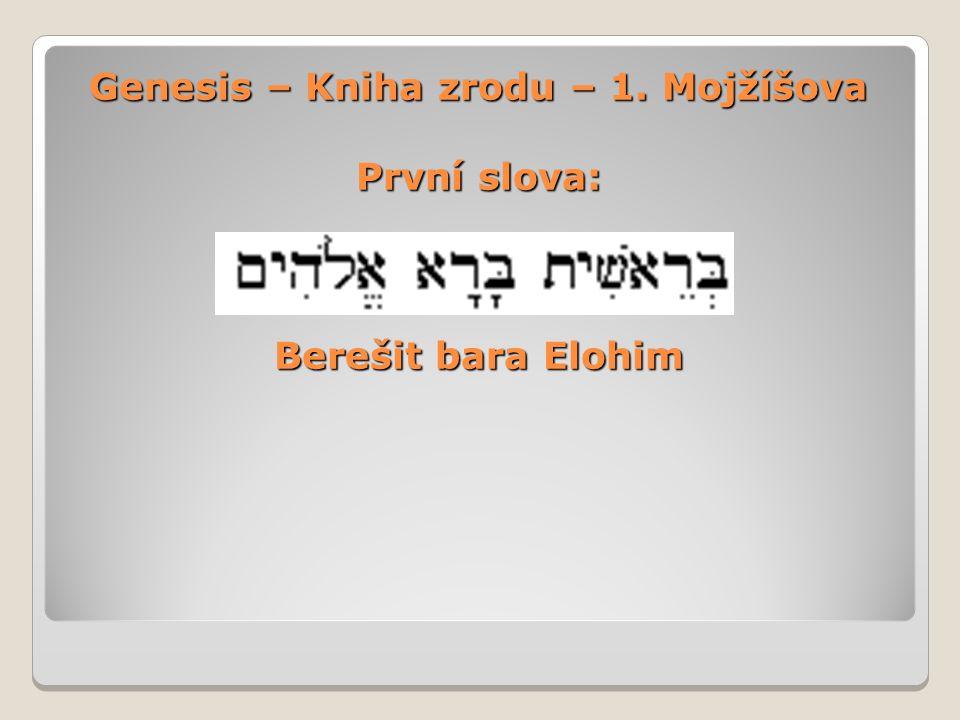 Genesis – Kniha zrodu – 1. Mojžíšova První slova: Berešit bara Elohim