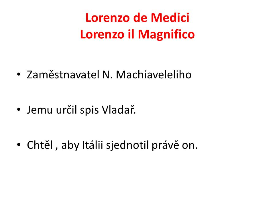 Lorenzo de Medici Lorenzo il Magnifico Zaměstnavatel N.