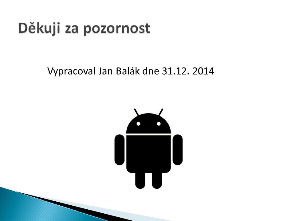 Vypracoval Jan Balák dne 31.12. 2014