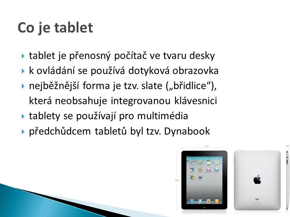  prvním předchůdcem byl Dynabook (r.1968)  Microsoft vydal na počátku 21.