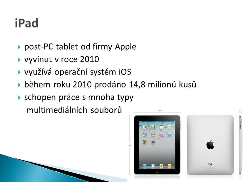  tablety zkonstruované podle iPadu  využívají mobilní operační systémy  využívají dotykové obrazovky  další hardware lze připojit pomocí Bluetooth a USB  funkce zamknutí a odemknutí bez nutnosti vypnutí