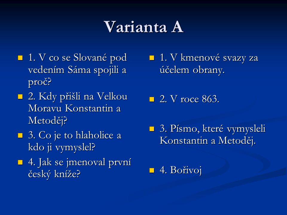 Varianta A 1.V co se Slované pod vedením Sáma spojili a proč.