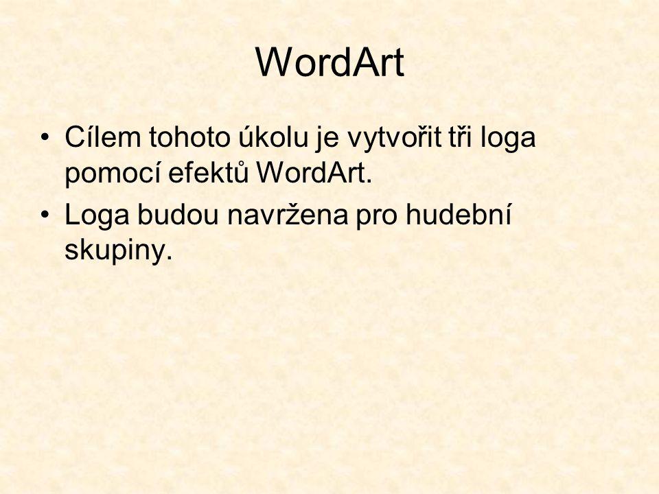 WordArt Cílem tohoto úkolu je vytvořit tři loga pomocí efektů WordArt.